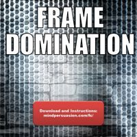 Frame Domination - Hold The Strongest Frame Anywhere - Effortless Persuasion And Social Dominance by mindpersuasion on SoundCloud
