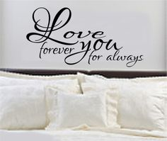 Bedroom Decal Love You Forever For Always by RoyceLaneCreations, $16.00