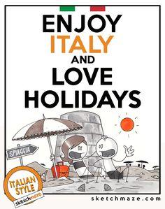"""ENJOY ITALY and LOVE HOLIDAYS"" #sketchmaze #enjoy #enjoyitaly #italy #italia #italianstyle #italian #madeinitaly #fun #funny #viral #meme #memes #marketing #follow #followme #love #art #travelgram #vacation #tourism #book #books #comics #sketch #sketches #fabioleonardi #maxvellucci #holiday #holidays #summer"