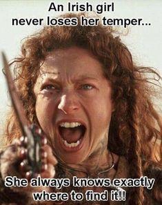 An Irish Girl Never Loses Her Temper She Always Knows Exactly Where to Find It! Irish Memes, Irish Quotes, Irish Sayings, Irish Proverbs, St. Patricks Day, Irish Decor, Irish People, Irish Eyes Are Smiling, Irish Culture