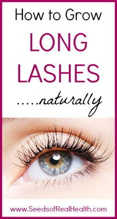 I need to try this. How To Grow Long Lashes Naturally via Seeds of Real Health