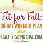 Fit for Fall: 30 Day Workout Plan and Healthy Eating Challenge!