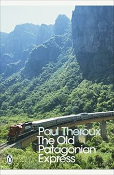 """Read """"The Old Patagonian Express By Train Through the Americas"""" by Paul Theroux available from Rakuten Kobo. The Old Patagonian Express tells of Paul Theroux's train journey down the length of North and South America. Mosquito Coast, Argentina Culture, Paul Theroux, Penguin Modern Classics, Argentina Travel, Train Journey, By Train, What To Read, End Of The World"""