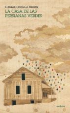 la casa de las persianas verdes-george douglas brown-9788494123573