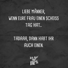 Dear men, if your wife has a shit day . Tadaaa, then you have one too - Ich hör nur mimimi // VISUAL STATEMENTS® - Sprüche Sarcasm Quotes, Sarcasm Humor, Funny Jokes, Hilarious, Visual Statements, Meaning Of Life, Man Humor, Love Quotes, Quotes Quotes