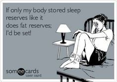 If only my body stored sleep reserves like it does fat, I'd be sorted! (Or maybe not as it's 1am and I'm on Pinterest instead of in bed asleep, hmmm)