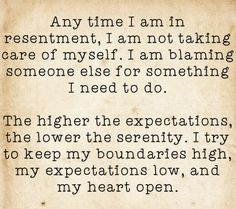 boundaries high, expectations low & heart open!