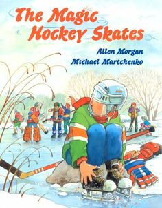 The Magic Hockey Skates. A boy is disappointed in getting second-hand skates until he discovers they are magic! Baby Boy Hockey, Youth Hockey, Hockey Mom, Hockey Stuff, Hockey Bedroom, Mothers Of Boys, Hockey Pictures, Hockey Party, Toddler Fun