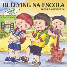 Livro Bullying na Escola Agressão Física Bater é Malvadeza