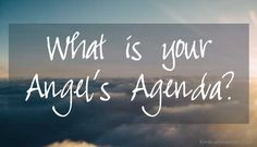To understand your angel's agenda requires commitment and perseverance: a commitment to yourself and a willingness to act.  #AngelsAgenda #Shakti #Coaching #KimBushoreMaki