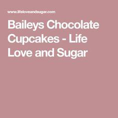 Baileys Chocolate Cupcakes - Life Love and Sugar