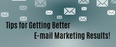 Tips for Getting Better E-mail Marketing Results - Catalyst Web Trendz Mail Marketing, Success, How To Get, Tips, Counseling