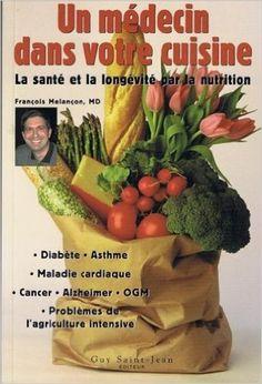 Un médecin dans votre cuisine: Amazon.ca: François Melançon: Books