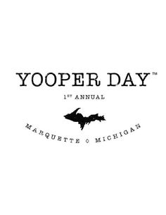 Yooper Day| Yooper Day Event| Marquette