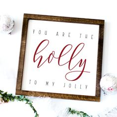 You are the holly to my jolly wood sign | Cute funny Christmas Decor | Fun Christmas Decorations | Winter Wedding Decor | Winter Wedding Decorations | VISIT the shop by clicking the photo to see this adorable sign and other cute holiday signs! We will be smitten if you do!
