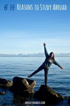 6 and a Half Reasons to Study Abroad - Migrating Miss #studyabroad #canada #livingabroad