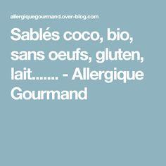 Sablés coco, bio, sans oeufs, gluten, lait....... - Allergique Gourmand