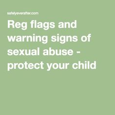 Reg flags and warning signs of sexual abuse - protect your child