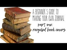 A Beginner's Guide to making Journals - part 1 - recycled book covers - YouTube