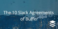 These agreements are our attempt at establishing common usage behavior that will help us get the most out of Slack while keeping our personal time our own.