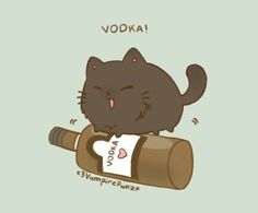 "Russicat~ (except I thought he was Chinacat when I first glanced ^^"") vodkaaaaaa!! :D"