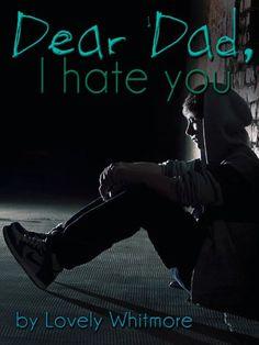 Dear Dad, I hate you! (Short Letter Part 1 of trilogy) (S... https://smile.amazon.com/dp/B008NINXHI/ref=cm_sw_r_pi_dp_UEksxbEVADSZ2