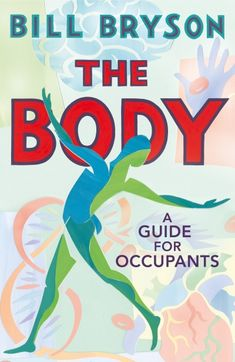 Booktopia has The Body : A Guide for Occupants by Bill Bryson. Buy a discounted Hardcover of The Body : A Guide for Occupants online from Australia's leading online bookstore. The Human Body, Iowa, Thriller, Bill Bryson, The Sunday Times, Science Books, Read News, Nonfiction Books, The Guardian