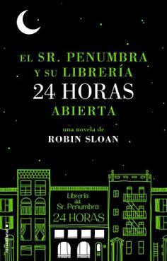 El Sr. Penumbra y su librería 24 horas abierta - Robin Sloan (ROCA EDITORIAL DE LIBROS)