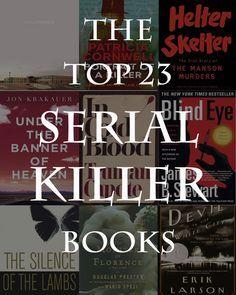 The Top Serial Killer Books http://www.bookscrolling.com/the-top-23-serial-killer-books/