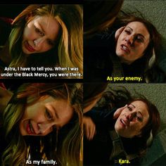 """Kara: """"Astra, I have to tell you. When I was under the Black Mercy, you were there."""" Astra: """"As your enemy."""" Kara: """"As my family."""" Astra: """"Kara."""""""