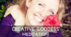 Creative Goddess Meditation