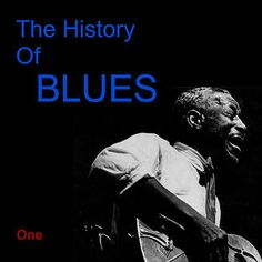 #History of Blues# Vol. One#Various Artists!