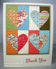 handmade heart quilt card ... fun pattern with hearts cut in half ... luv the embossing folder texture that pulls it together ...