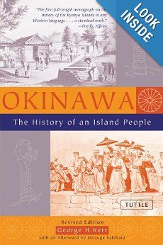 Okinawa: The History of an Island People: George Kerr: 9780804820875: Amazon.com: Books