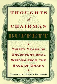 Thoughts of Chairman Buffett: Thirty Years of Unconventional Wisdom