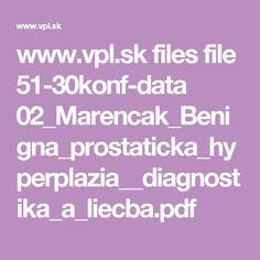www.vpl.sk files file 51-30konf-data 02_Marencak_Benigna_prostaticka_hyperplazia__diagnostika_a_liecba.pdf