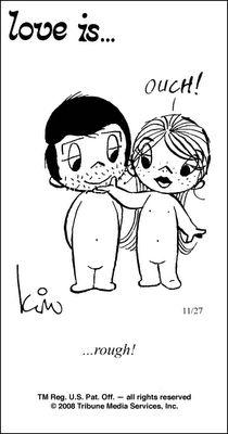 Love is..rough..& bearded men ;)