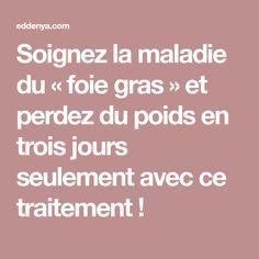 Soignez la maladie du « foie gras » et perdez du poids en trois jours seulement avec ce traitement !