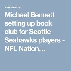 Michael Bennett setting up book club for Seattle Seahawks players - NFL Nation…