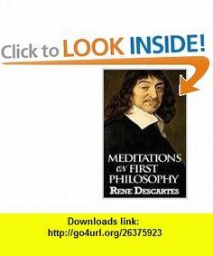 Meditations on First Philosophy (9789562916172) Rene Descartes , ISBN-10: 9562916170  , ISBN-13: 978-9562916172 ,  , tutorials , pdf , ebook , torrent , downloads , rapidshare , filesonic , hotfile , megaupload , fileserve