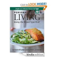 Personalized Living Using the Blood Type Diet® Simple and Delicious Recipes for Type AB Delicious Recipes, Yummy Food, Healthy Recipes, Ab Blood Type, Cookery Books, Healthy Living, Eating Healthy, How To Stay Healthy, Good To Know