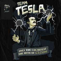 only YOU can stop the lies spread by the Edisons. Edison didn't invent shit.