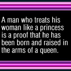 22 Best How A Man Should Treat You Qoutes Images Thoughts Quotes