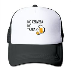 """Adult NO Beer NO TRABAJO The Adjustable Snapback Mesh Hat. 100% Nylon Mesh Back Keeps You Cool. 100% Polyester Foam Front. Hand Washing Only. Adjustable From 17"""" To 24"""". Customized Pattern Design,Perfect As A Gift,High Quality And Environmentally Friendly Printed."""