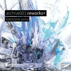 [TZTA-0001]archive001:reworks+ 【4.26.2015】 by kamome sano on SoundCloud