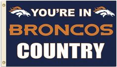 It is Broncos country.