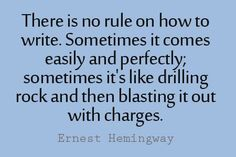Image result for there is no rule on how to write Hemingway image quote