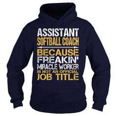 Awesome Tee For Assistant Softball Coach T Shirts, Hoodies. Get it now ==► https://www.sunfrog.com/LifeStyle/Awesome-Tee-For-Assistant-Softball-Coach-96306783-Navy-Blue-Hoodie.html?57074 $36.99