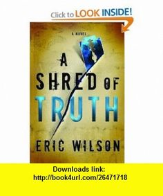 A Shred of Truth (Aramis Black Mystery Series #2) Eric Wilson , ISBN-10: 1578569125  ,  , ASIN: B0046LUUPE , tutorials , pdf , ebook , torrent , downloads , rapidshare , filesonic , hotfile , megaupload , fileserve
