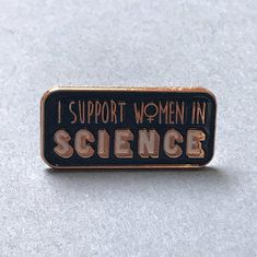 I Support Women In Science Enamel Pin